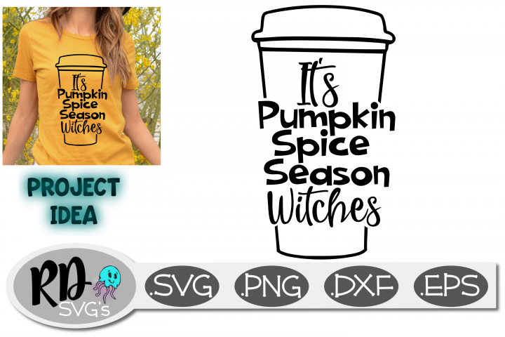 ITS PUMPKIN SPICE SEASON WITCHES - A Halloween Cut File