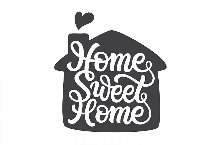 Home Sweet Home. Hand lettering SVG DXF cut file