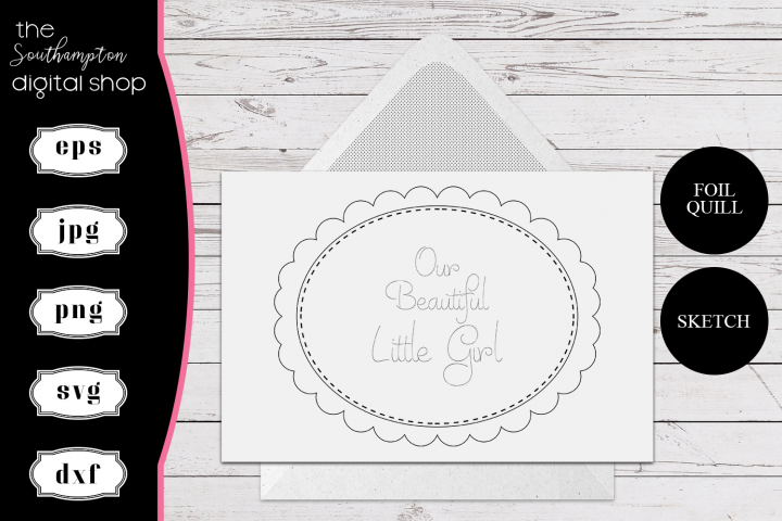 Our Beautiful Little Girl Foil Quil Card Design