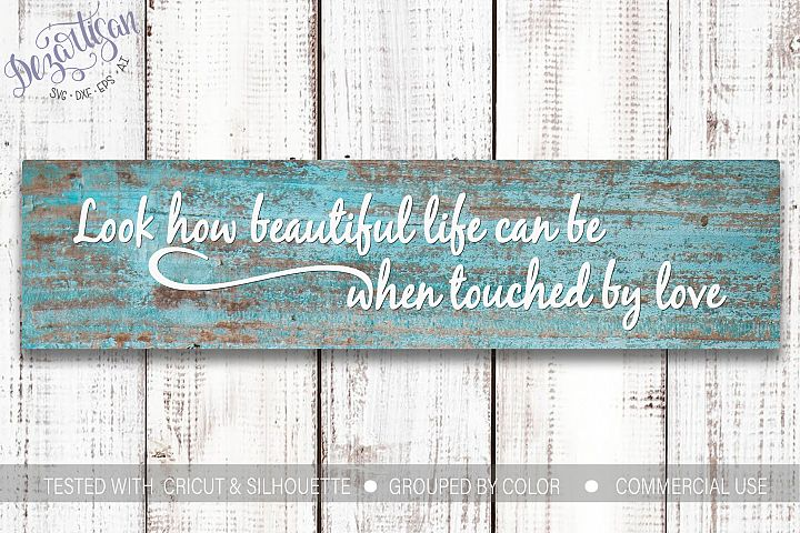 Look How Beautiful Life Can Be When Touched By Love SVG