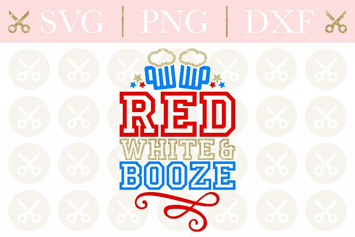 4th Of July Svg Red White And Booze Svg Fourth Of July Svg