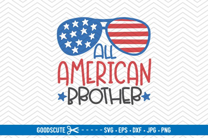All American Brother | 4th of July - SVG DXF JPG PNG EPS