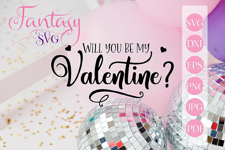Will you be my Valentine svg cut file for cut machines