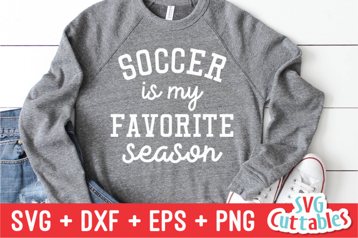 Soccer Is My Favorite Season | Soccer svg Cut File