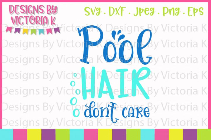 Pool hair dont care, Summer, SVG, DXF, PNG