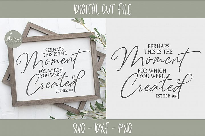 Perhaps This The Moment For Which You Were Created - SVG