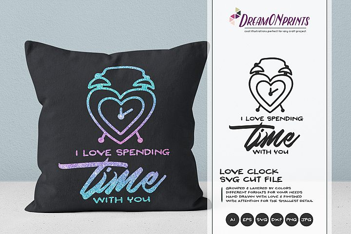 I Love Spending Time with You | Love SVG | Alarm Clock