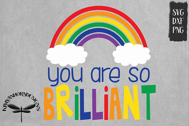 You Are So Brilliant Rainbow and Clouds