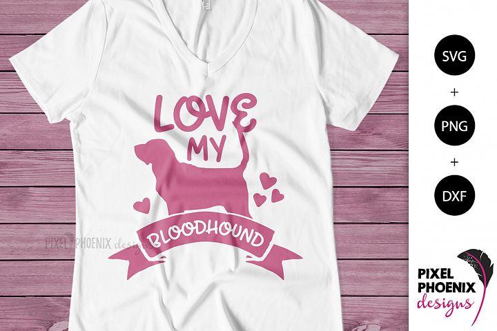 Love My Bloodhound SVG