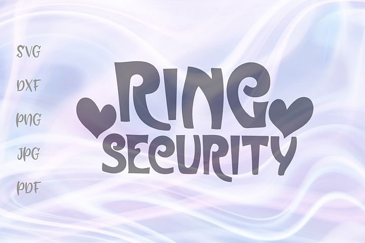 Ring Security Funny Wedding Ring Bearer Sign Cut File SVG