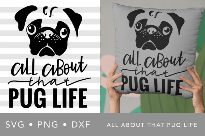 All About That Pug Life | SVG PNG DXF