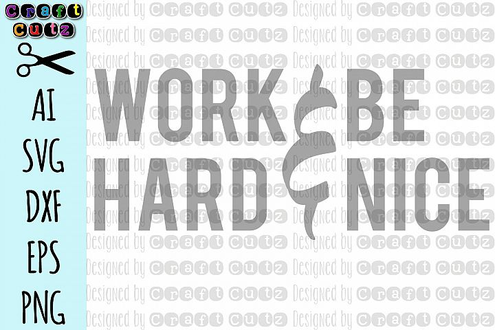 Work Hard & Be Nice SVG, Kind Quote SVG, Office Wall Quote