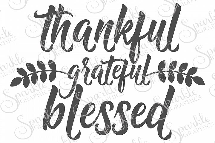 Thankful Grateful Blessed Cut File Set | SVG, EPS, DXF, PNG