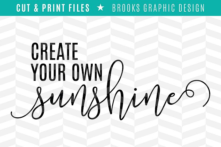 Create Your Own Sunshine - DXF/SVG/PNG/PDF Cut & Print Files