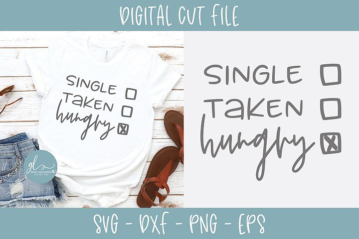 Single Taken Hungry - SVG Cut File