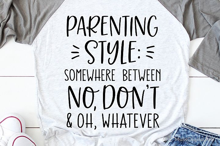 Parenting Style Somewhere between No Dont and Oh Whatever