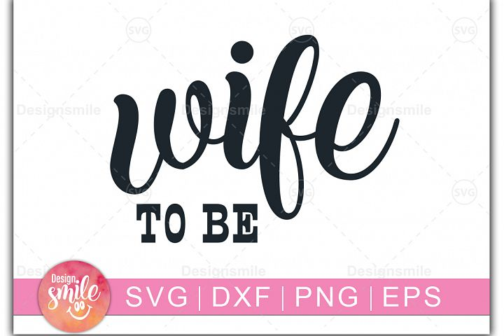 Wife To Be svg | wedding svg |Mr and Mrs svg