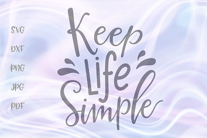 Keep Life Simple Cut File SVG DXF PNG JPG PDF