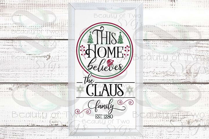 Customize This Home Believes Santa Last Name wreath sign svg