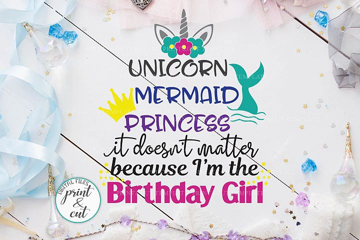 Unicorn Mermaid Princess Birthday Girl words svg cut file