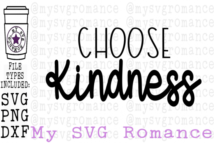 Choose Kindness SVG DXF PNG