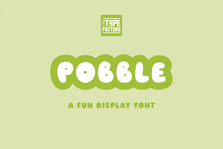 Pobble - a fun, round display font