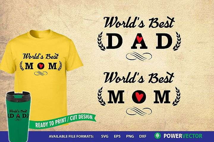 Worlds Best Mom, Dad|Parents Day Svg Cut Files