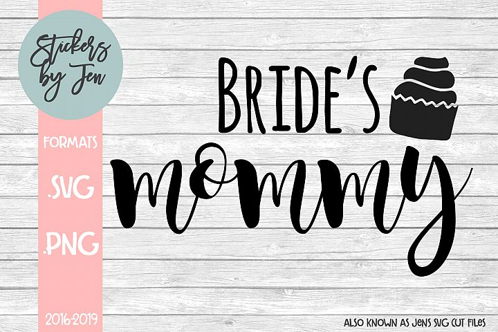 Brides Mommy SVG Cut File