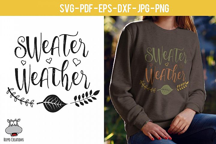 Sweater Weather SVG, Fall Quotes, Autumn Design, EPS DXF PNG