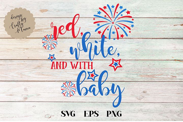 Red White And With Baby, 4th Of July SVG
