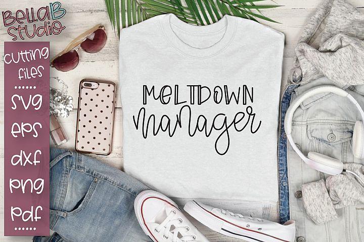 Meltdown Manager SVG, Funny Mom SVG, Mom Quote SVG