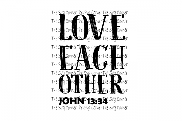 Love Each Other John 13 34 SVG File