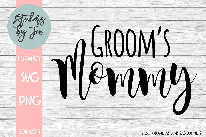 Grooms Mommy SVG Cut File
