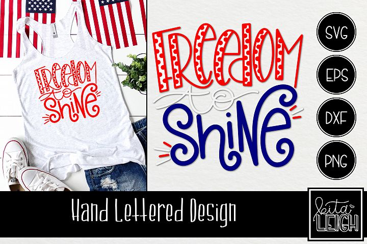 Freedom to Shine Hand Lettered SVG