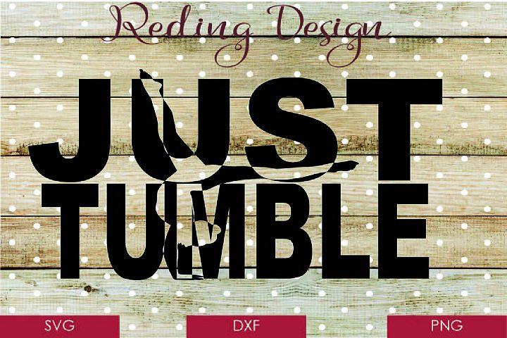 Just Tumble - Gymnastics SVG DXF PNG Digital Cut File