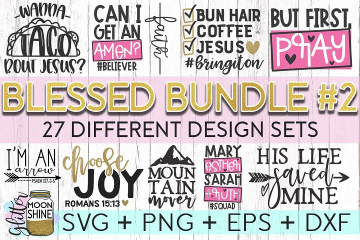 Blessed Bundle Of 27 SVG DXF PNG EPS Cutting Files