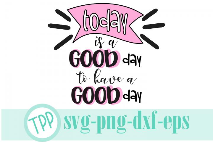 Good Day svg, Motivational quote svg design