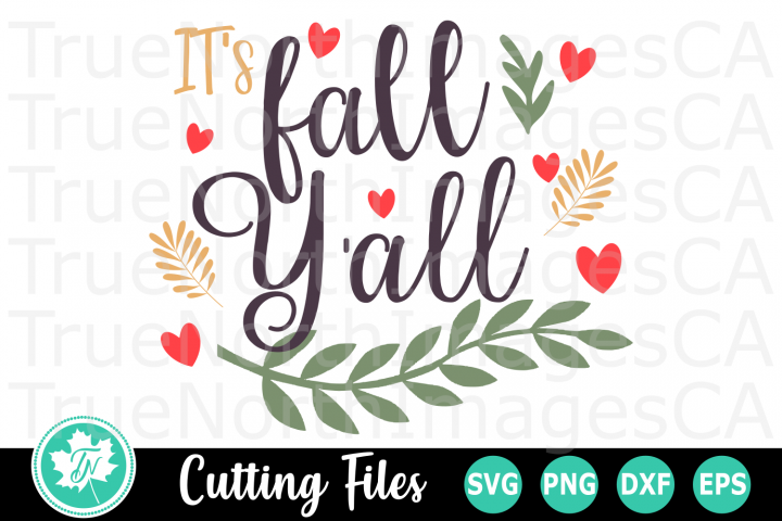 Its Fall Yall - A Fall SVG Cut File