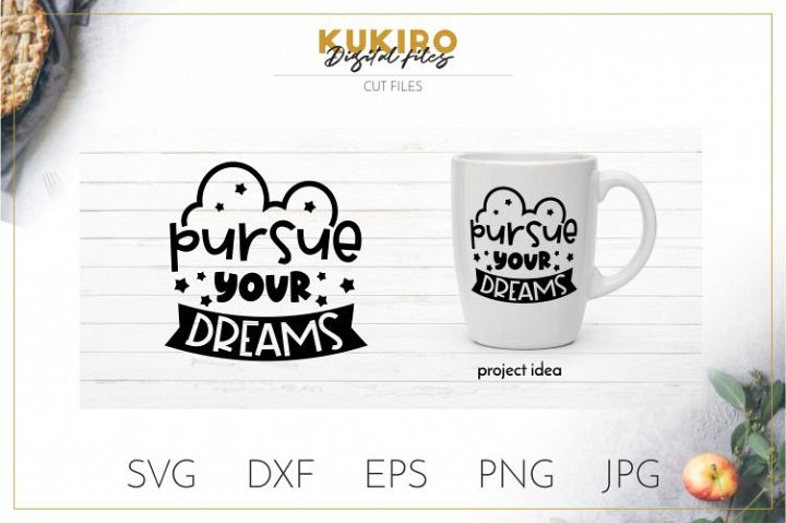 Pursue your dreams SVG - Motivational SVG - Girl Boss - Work