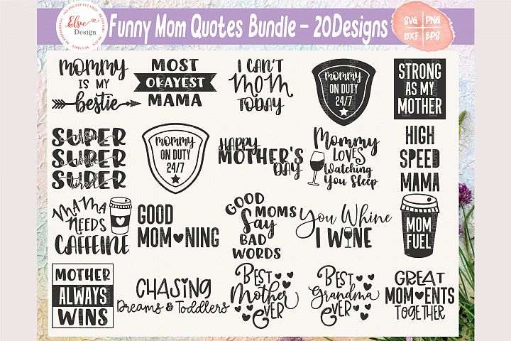 Funny Mom Quotes Bundle SVG Cut Files