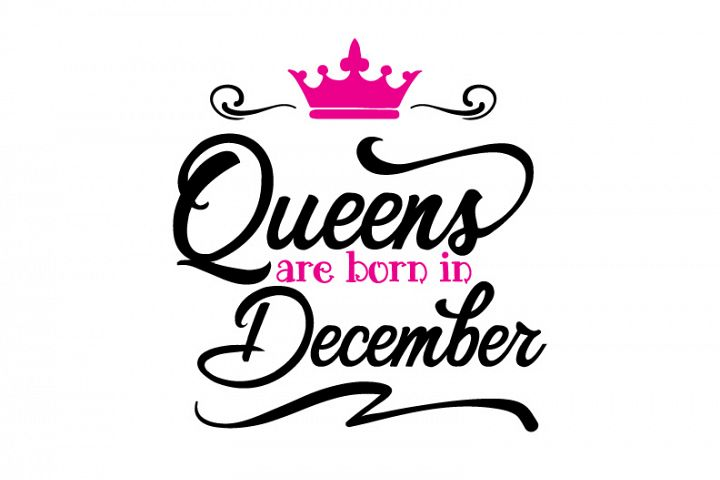 Queens are born in December Svg,Dxf,Png,Jpg,Eps vector file