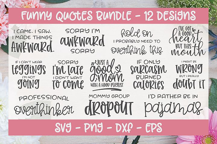 Funny Quotes Bundle - 12 SVG Cut Files