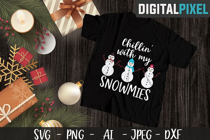 Chillin With My Snowmies SVG PNG JPEG DXF Crafters SVG