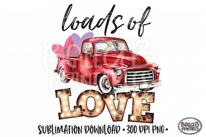 Valentines Sublimation Design, Loads Of Love, Vintage Truck