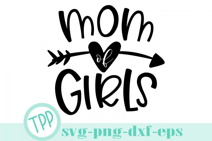 Mom of Girls svg, Girl mama shirt svg design file