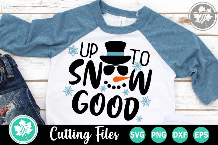 Up to Snow Good - A Christmas SVG Cut File