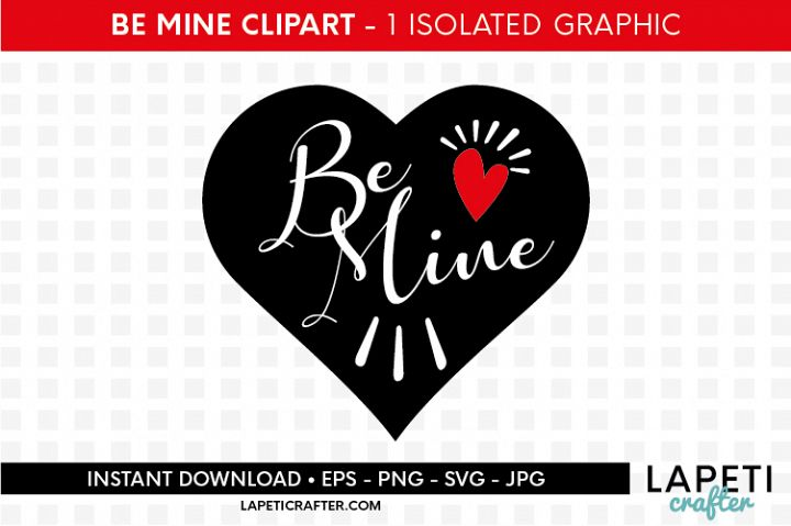 Valentines black heart be mine svg, eps, jpg png, love quote