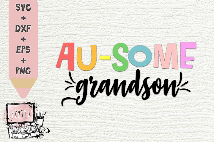 AU-SOME grandson| Autism Quotes| Awesome| SVG, DXF |Cut file