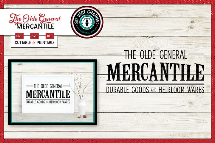The Olde General Mercantile | SVG | Farmhouse | PNG
