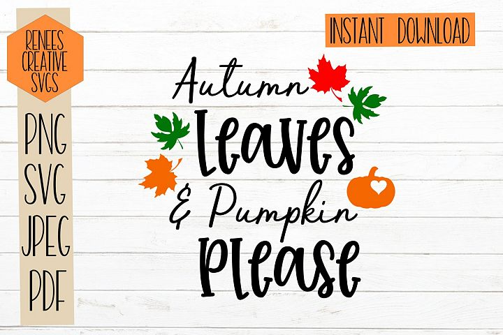 Autumn leaves & pumpkin please| Fall quotes| SVG Cut File